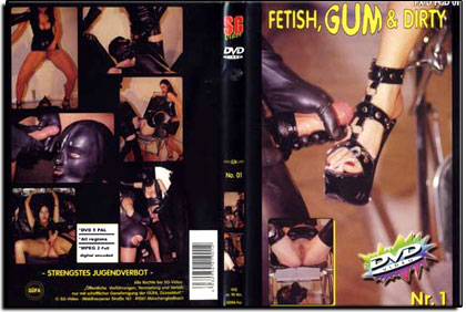 Fetish, Gum and Dirty 01