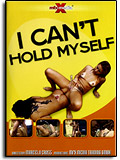 I Can't Hold Myself!